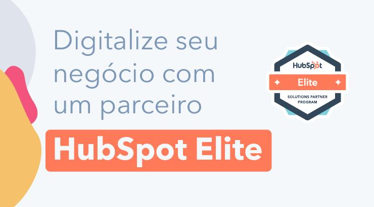 Digitalize seu negócio como um parceiro - HubSpot Elite