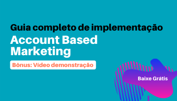 Guia completo de implementação: Account Based Marketing
