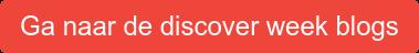 Ga naar de discover week blogs