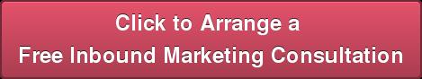 Click to Arrange a  Free Inbound Marketing Consultation