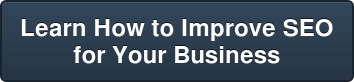 Learn How to Improve SEO   for Your Business