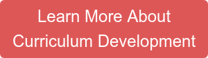 Learn More About Curriculum Development
