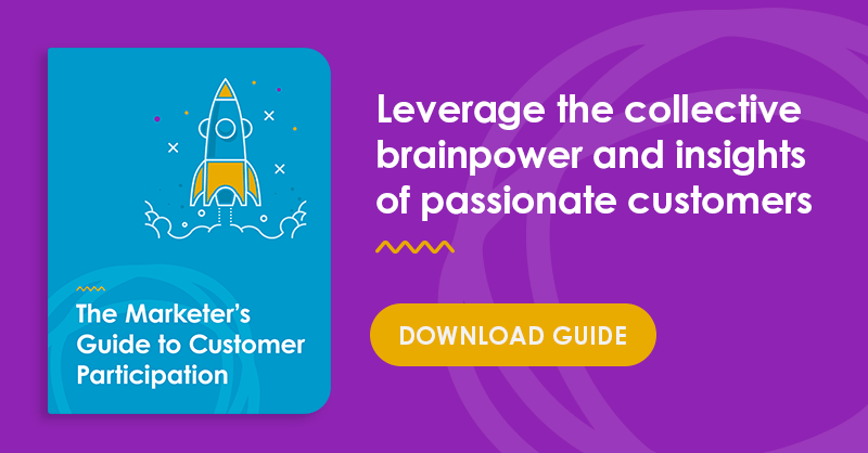 The Marketer's Guide to Customer Participation