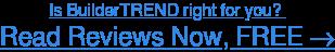 Read BuilderTREND user reviews, FREE →
