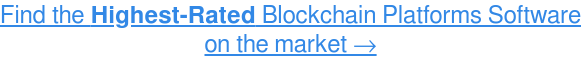 See the Highest-Rated Blockchain Platforms Software, Free →