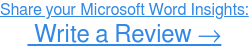 How do you rate Microsoft Word?  Write a Review Now →