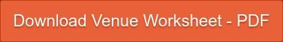 Download Venue Worksheet - PDF