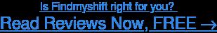 Read Findmyshift user reviews, FREE →