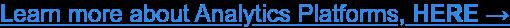 Find the best Analytics Platforms, here.