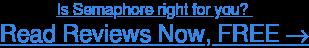 Read Semaphore user reviews, FREE →