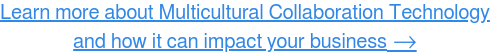 Read more about Multicultural  Collaboration Technology here →