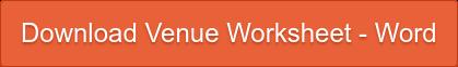 Download Venue Worksheet - Word