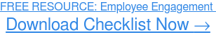 FREE CHECKLIST:Employee Engagement Download Now→