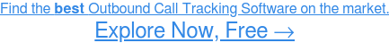 See the Highest-Rated Outbound Call Tracking Software, Free →