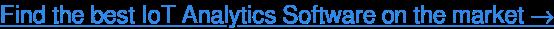 Find the best IoT Analytics Software on the market →
