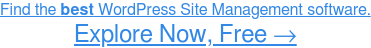 Find the best WordPress Site Management software. Discover Now, Free →