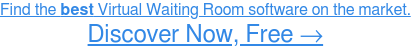 Learn more about Virtual Waiting Room software, FREE Learn more →