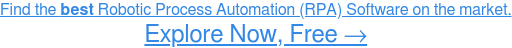 See the Easiest-to-Use Robotic Process Automation (RPA) Software →