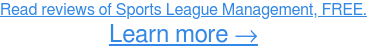 Read reviews of Sports League Management, FREE. Learn more →