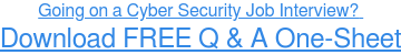 Going on a Cyber Security Job Interview? Download FREE Q & A One-Sheet