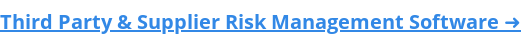 Third Party & Supplier Risk Management Software➜