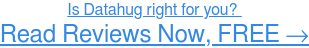 Read Datahug user reviews, FREE →