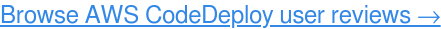 Is AWS CodeDeploy right for you? Read Reviews Now, FREE →