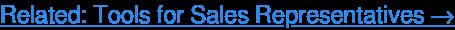 Read More: Find the right sales representative tools→