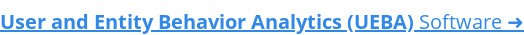 User and Entity Behavior Analytics (UEBA) Software ➜