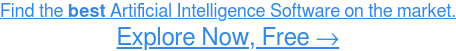 Read reviews about AI Software, HERE →