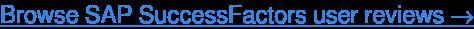 Browse SAP SuccessFactors user reviews →