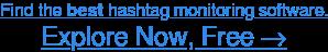 See Top-RatedHashtag Monitoring Software →
