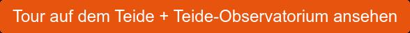 Tour auf dem Teide + Teide-Observatorium ansehen