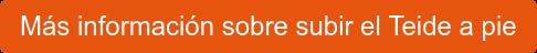Más información sobre subir el Teide a pie