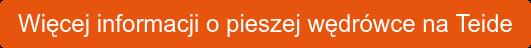 Więcej informacji o pieszej wędrówce na Teide