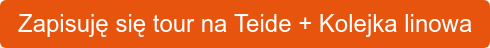 Zapisuję się tour na Teide + Kolejka linowa