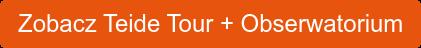 Zobacz Teide Tour + Obserwatorium