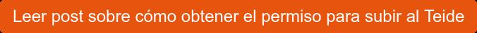 Leer post sobre cómo obtener el permiso para subir al Teide