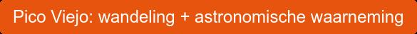Pico Viejo: wandeling + astronomische waarneming