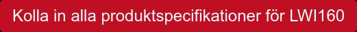 Kolla in alla produktspecifikationer för LWI160