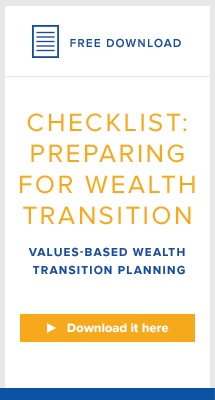 Checklist for Values-based Wealth Transition Estate Planning