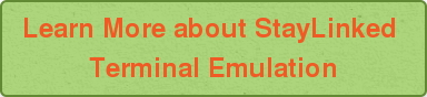 Learn More about StayLinked  Terminal Emulation