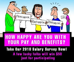 How happy are you with your pay and benefits? Take the 2018 Salary Survey Now.