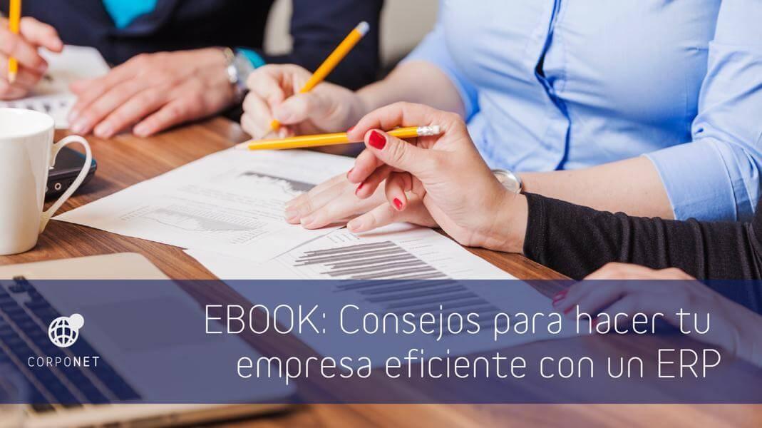 Consejos para hacer tu empresa eficiente con un ERP
