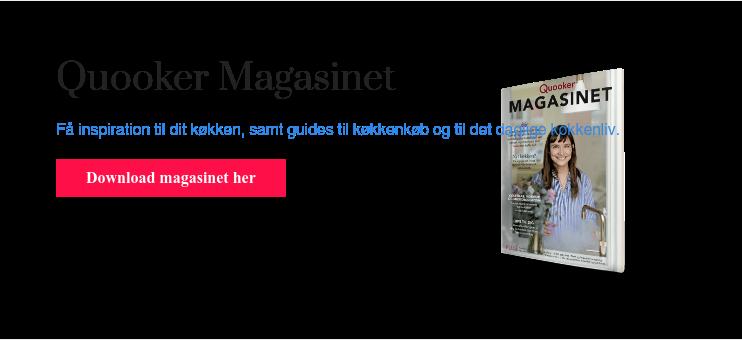Quooker Magasinet Få inspiration til dit køkken, samt guides til køkkenkøb og  til det daglige køkkenliv. Download magasinet her