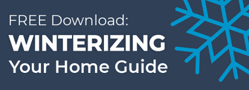 Sign up now to receive our free winterizing your home guide.