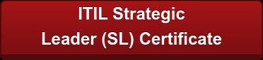 ITIL Strategic  Leader (SL) Certificate