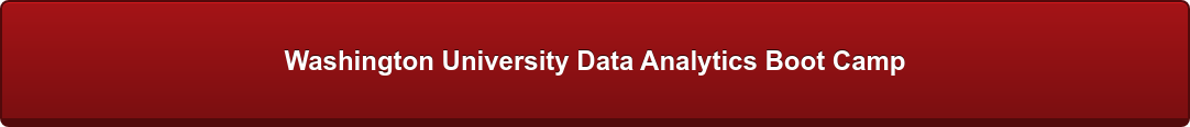 Washington University Data Analytics Boot Camp