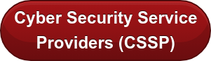 Cyber Security Service  Providers (CSSP)