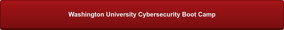 Washington University Cybersecurity Boot Camp